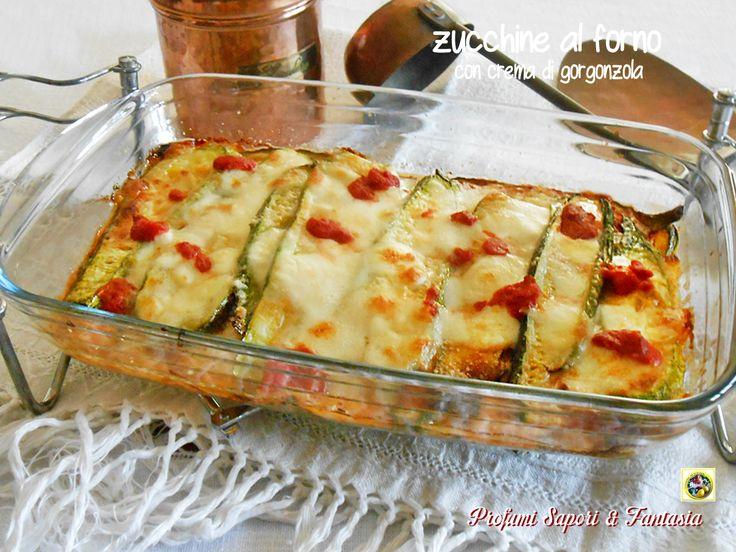 Zucchine al forno con crema di gorgonzola  Blog Profumi Sapori & Fantasia
