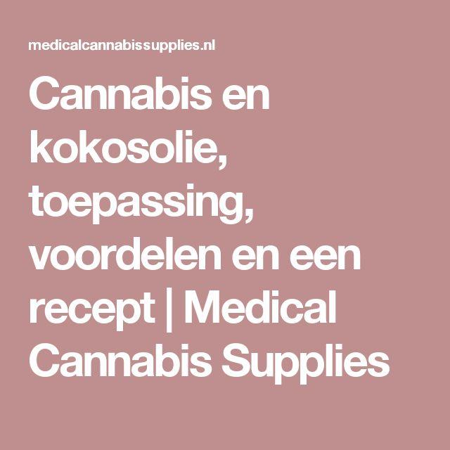Cannabis en kokosolie, toepassing, voordelen en een recept   Medical Cannabis Supplies