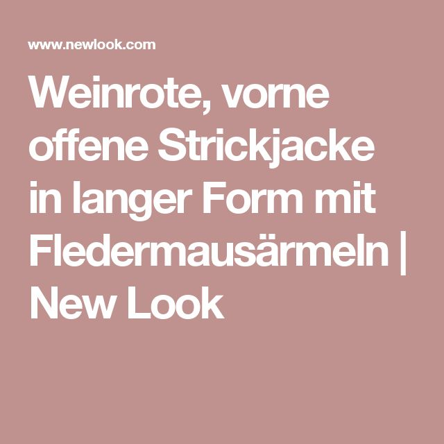 Weinrote, vorne offene Strickjacke in langer Form mit Fledermausärmeln | New Look