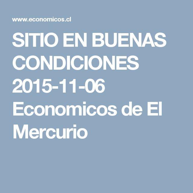 SITIO EN BUENAS CONDICIONES  2015-11-06 Economicos de El Mercurio