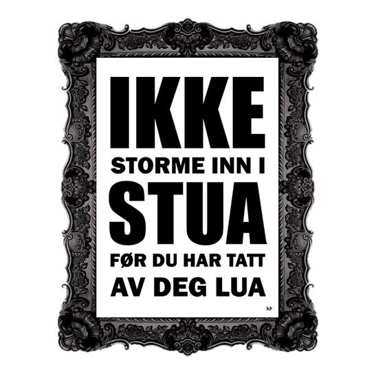 Ikke storme inn i stua black/white
