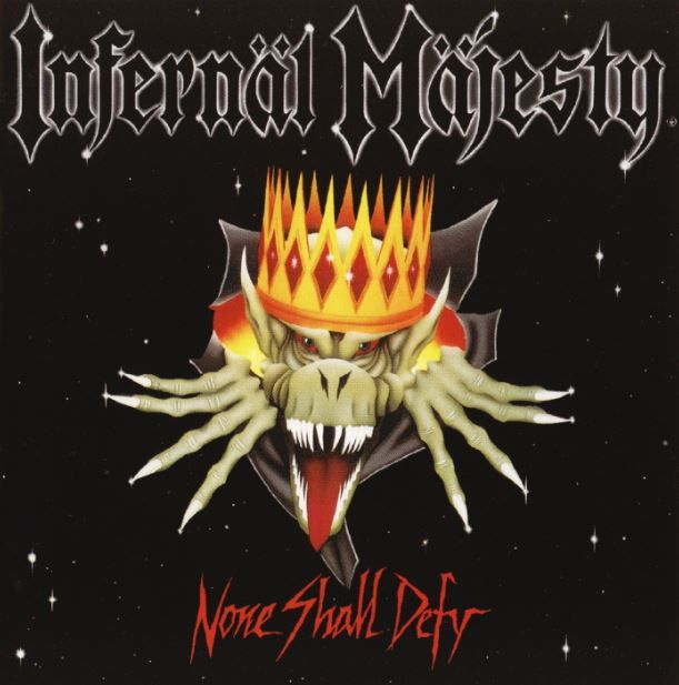"Review: Infernal Majesty ""None Shall Defy"" (1987)"