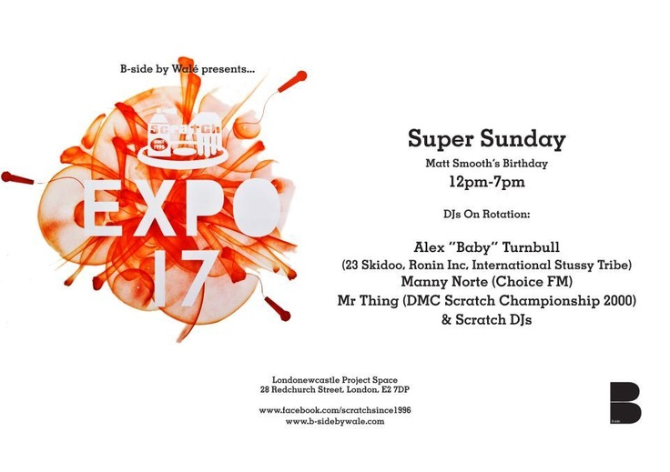 """B-side is proud to present SUPER SUNDAY with legends Alex""""Baby"""" Turnbull, Manny Norte, Mr Thing, Matt Smooth, Richy Pitch, Lyley and Tomski from 12 till 7pm #ScratchEXPO17.........It's a London thing!!!!!!"""