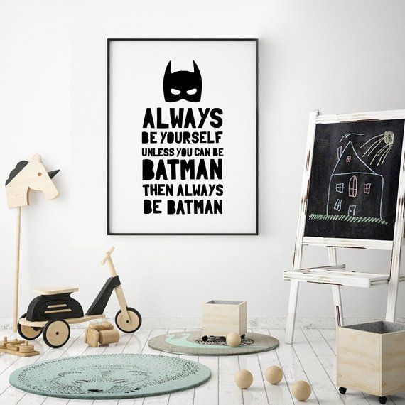 Be Batman Printable Art Always Be Yourself Unless You Can Be