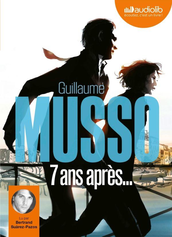 """""""7 ans après"""" de Guillaume Musso, lu par Bertrand Suàrez-Pazos. ©Editions Audiolib"""