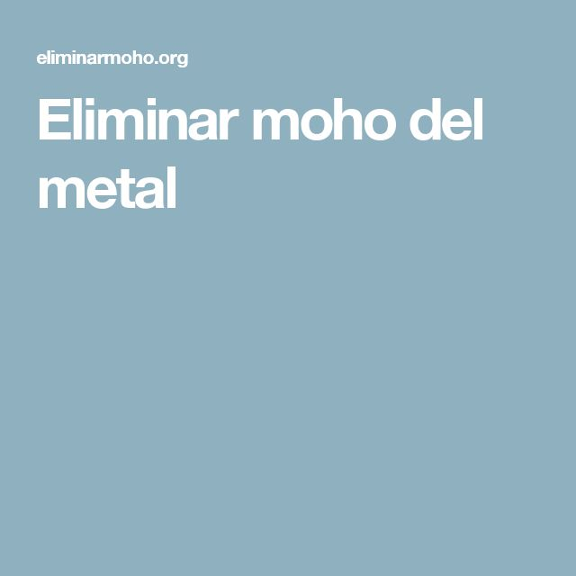Eliminar moho del metal