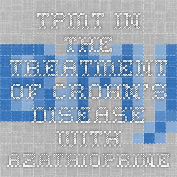 TPMT in the treatment of Crohn's disease with azathioprine