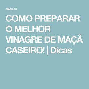 COMO PREPARAR O MELHOR VINAGRE DE MAÇÃ CASEIRO! | Dicas