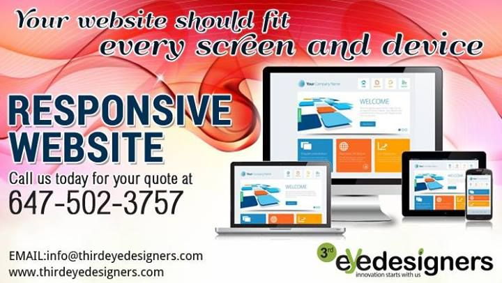 Get #responsivewebsite - fit for every screen and device. Call us today for quote: (647)502-3757 OR Visit: http://www.thirdeyedesigners.com/request-a-quote.html