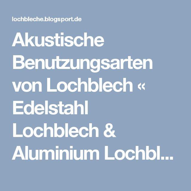 Akustische Benutzungsarten von Lochblech « Edelstahl Lochblech & Aluminium Lochblech