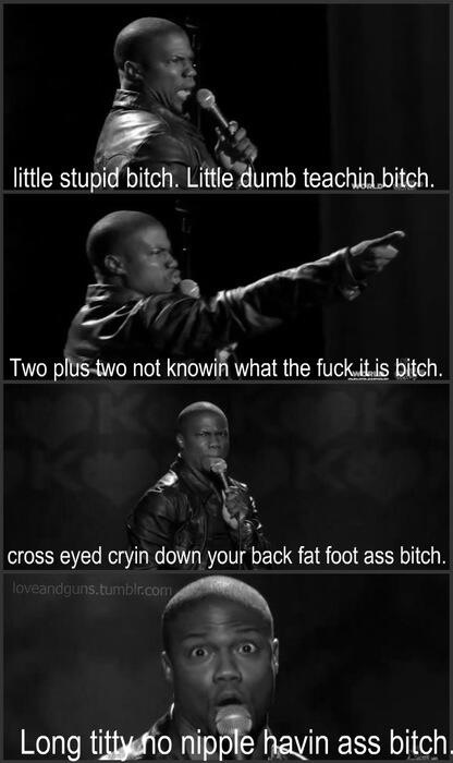 Hahaha best Kevin Hart joke of all time, reminds me of my grad school roommate!!!