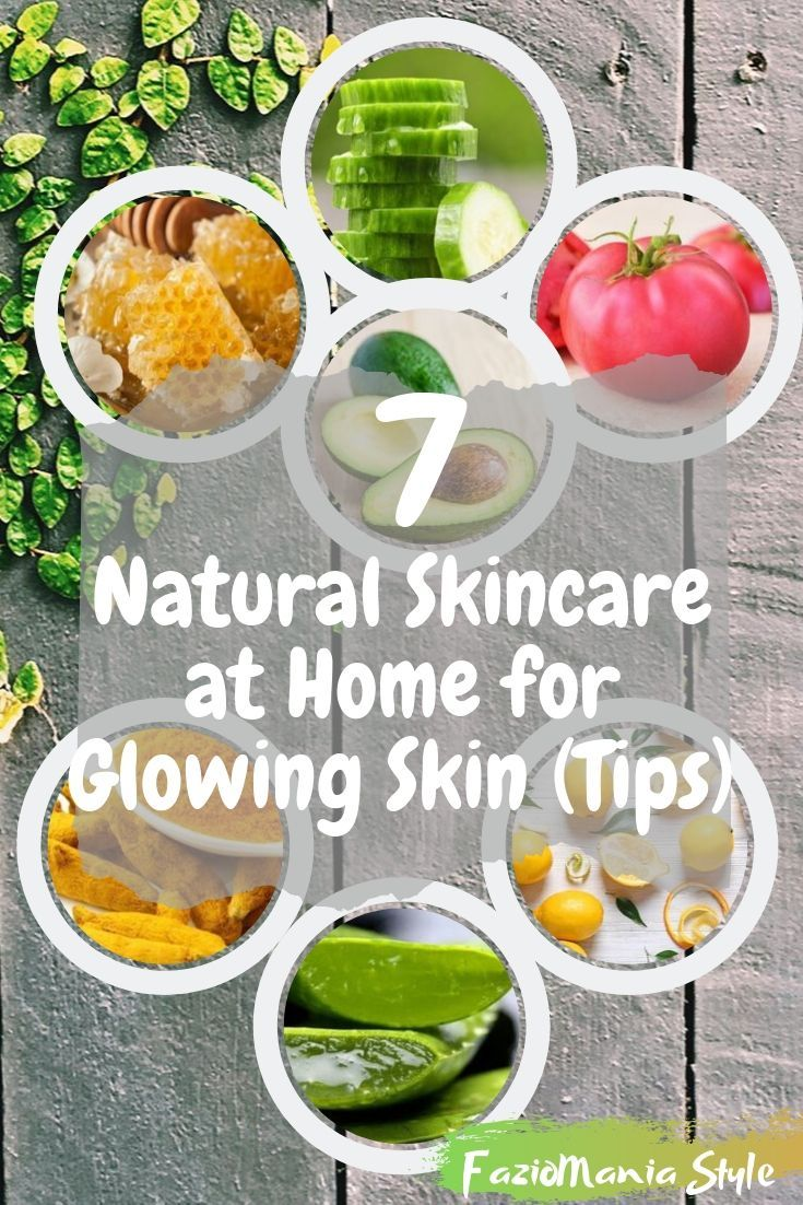 7 Natural Skincare At Home For Glowing Skin Tips Natural Skin Care Skin Tips Natural Body Care