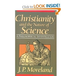 Christianity and the Nature of Science: A Philosophical Investigation: J. P. Moreland: 9780801062490: Amazon.com: Books