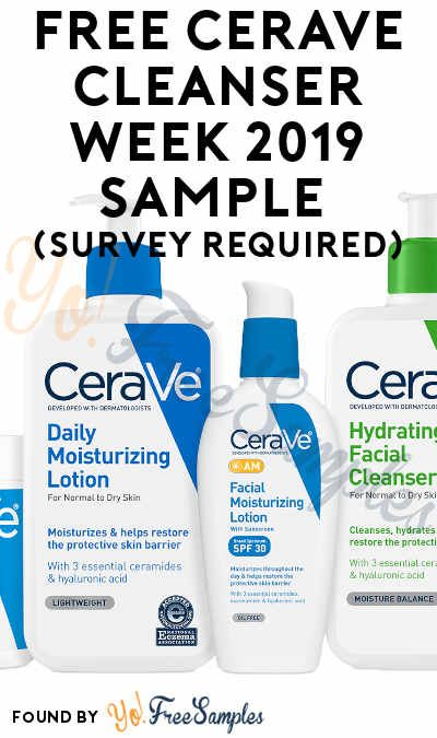 FREE CeraVe Cleanser Week 2019 Sample (Survey Required
