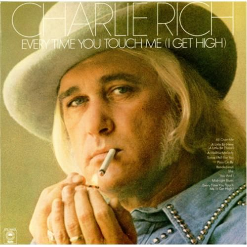 Charlie Rich Every Time You Touch Me I Get High A
