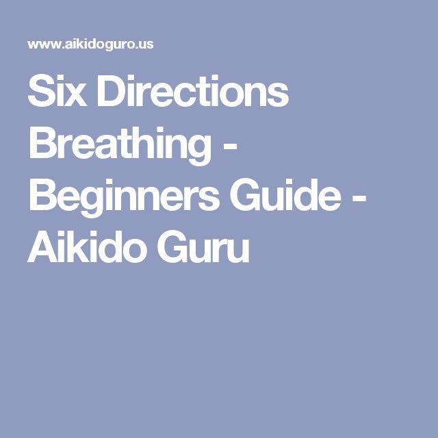 Six Directions Breathing - Beginners Guide - Aikido Guru