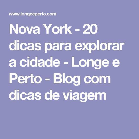 Nova York - 20 dicas para explorar a cidade - Longe e Perto - Blog com dicas de viagem