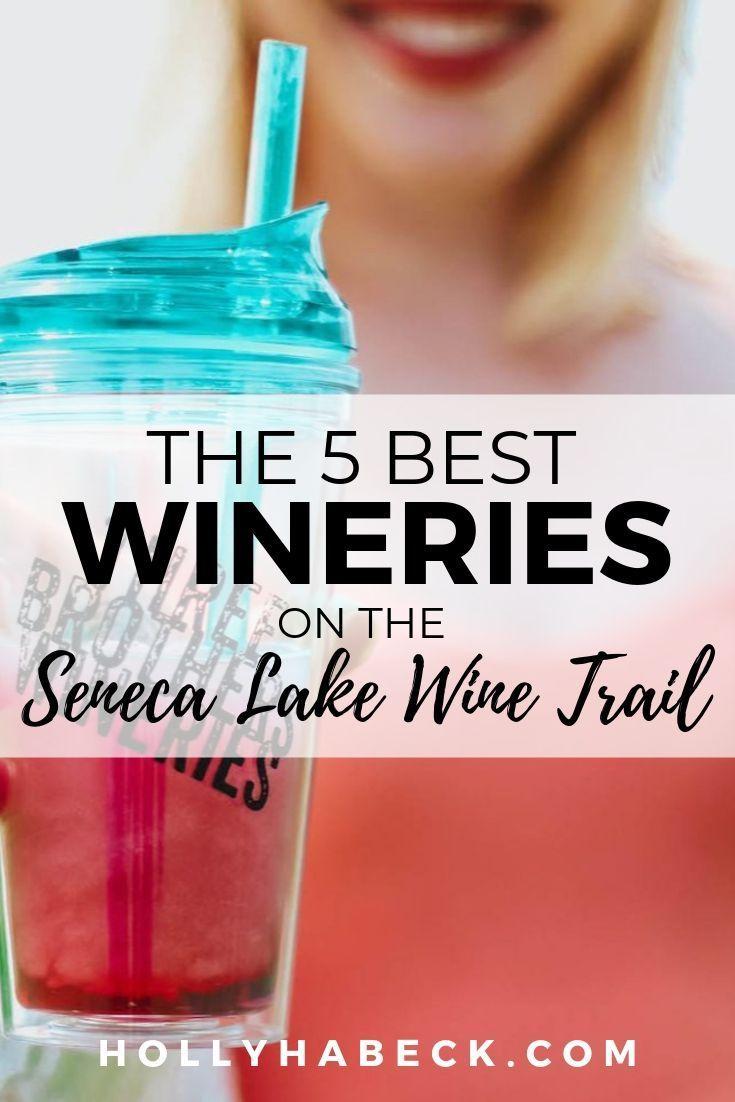 The 5 Best Seneca Lake Wineries On The Seneca Lake Wine Trail Holly Habeck In 2020 Seneca Lake Wine Trail Winery