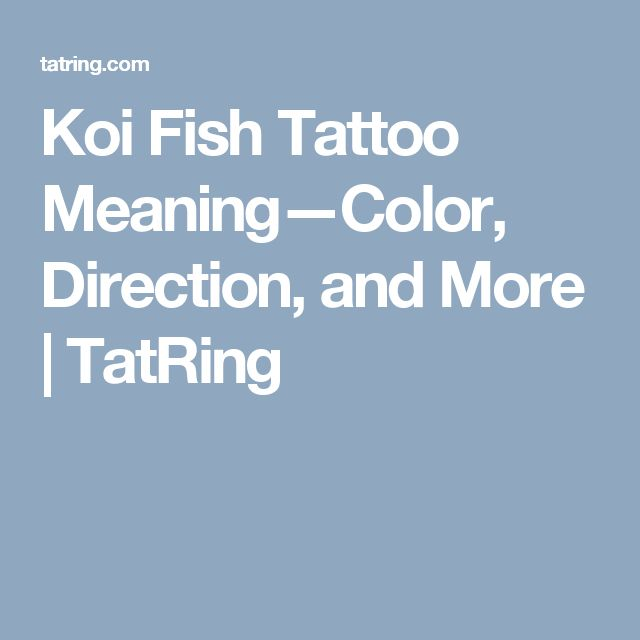 Koi Fish Tattoo Meaning—Color, Direction, and More | TatRing