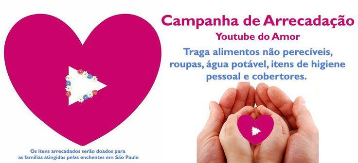 [CAMPANHA DE ARRECADAÇÃO] O grupo se chama Youtube do Amor, e o que é mais amor que ajudar o próximo? No dia do evento estaremos arrecadando doações para as famílias que sofrem com as enchentes de São Paulo. Por isso, contamos com a colaboração das pessoas que irão no dia 19/03 (sábado) para que levem algum tipo de doação. Pode ser uma roupa em bom estado que já não te serve, um sapato que você não usa, uma garrafa de água, alimentos não perecíveis e até cobertores, o que importa é ajudar!