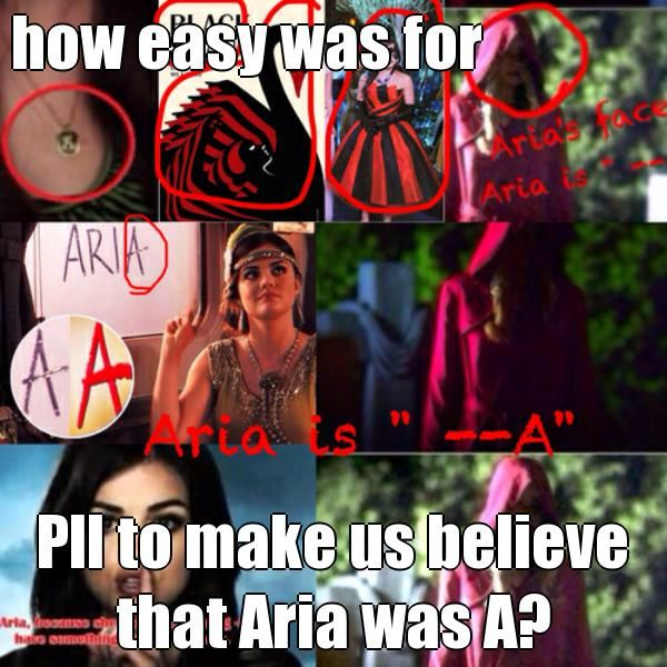 how easy was for Pll to make us believe that Aria was A? (courtesy of @Pinstamatic http://pinstamatic.com)