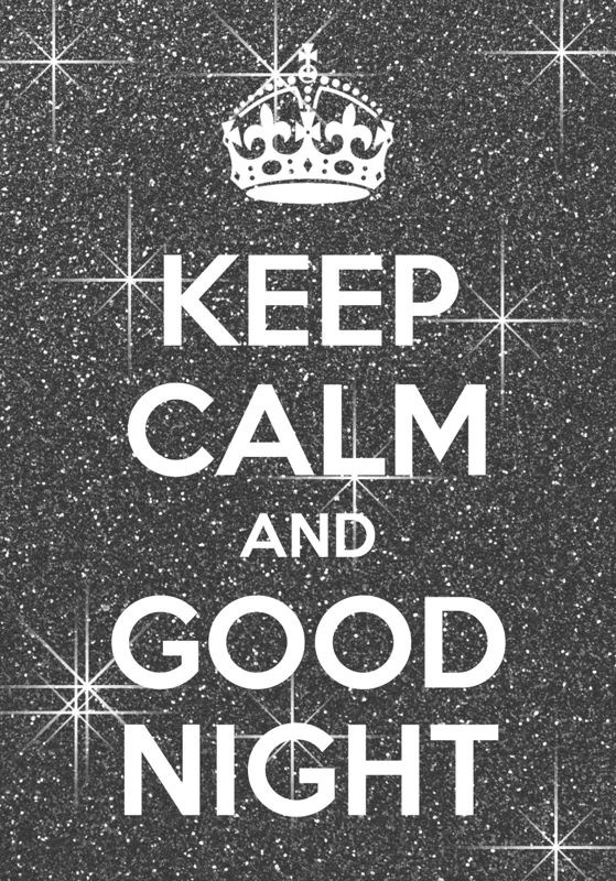 Keep calm and good night