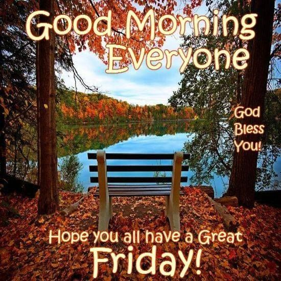 Happy Friday..... Have A Safe And Blessed Day!