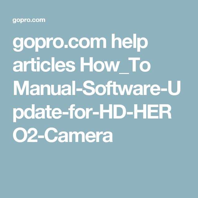 gopro.com help articles How_To Manual-Software-Update-for-HD-HERO2-Camera