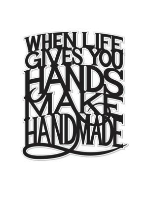 When life gives you hands, make handmade.Decor Ideas, Diy Fashion, Hands Made, Diy Gift, Handmade Headbands, Handmade Gift, Handmade Crafts, Handmade Jewelry, Handmade Journals