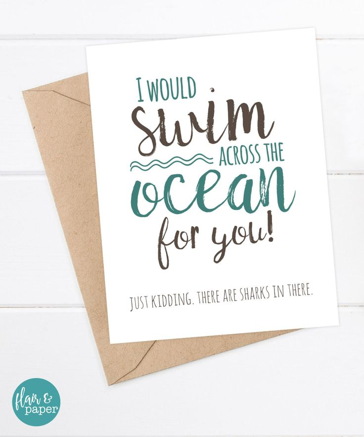 Funny Card - I Would Swim Across the Ocean for You...