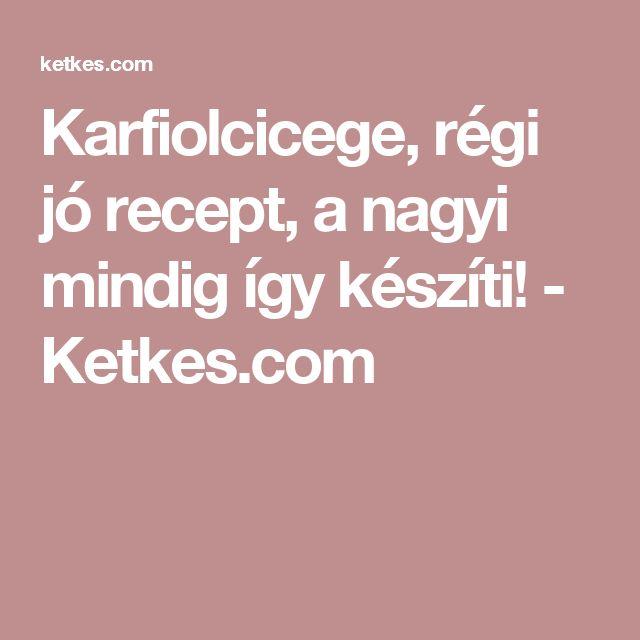 Karfiolcicege, régi jó recept, a nagyi mindig így készíti! - Ketkes.com