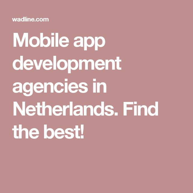 Mobile app development agencies in Netherlands. Find the best!