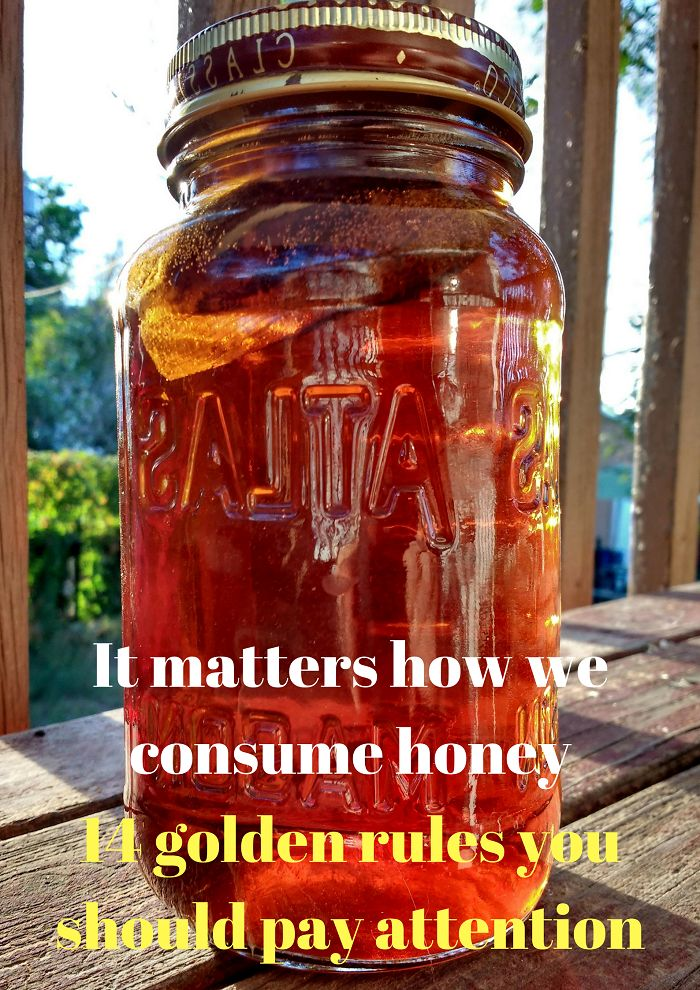 It matters how we consume honey - 14 golden rules you should pay attention to