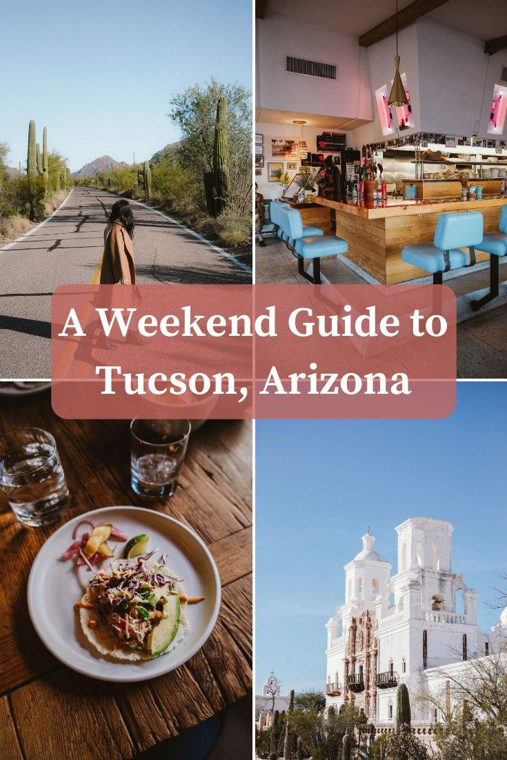 A Weekend Guide To Tucson Arizona In 2020 Tucson Hotels Tucson Arizona Travel Tucson Arizona