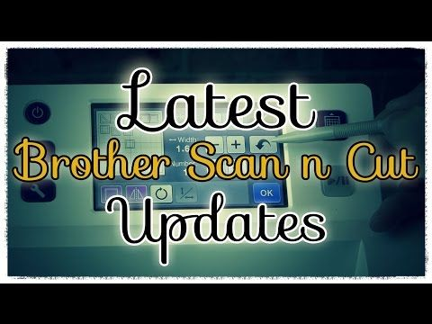 How to Update Your Brother Scan n Cut (Tutorial) - YouTube
