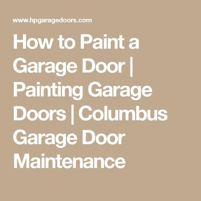 How to Paint a Garage Door   Painting Garage Doors   Columbus Garage Door Maintenance