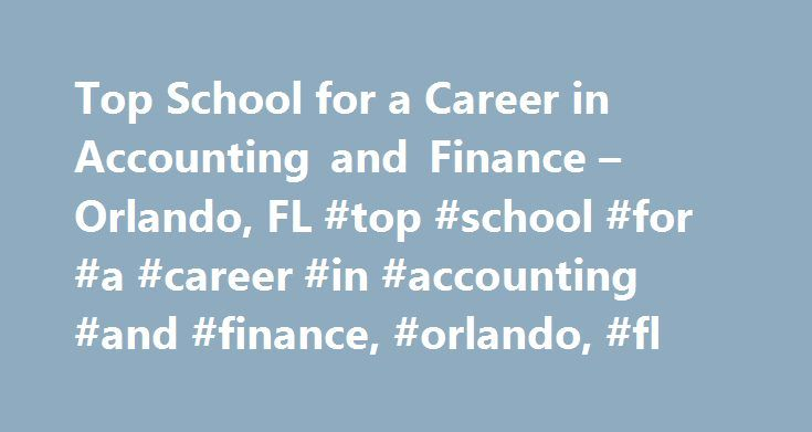 Top School for a Career in Accounting and Finance – Orlando, FL #top #school #for #a #career #in #accounting #and #finance, #orlando, #fl http://jamaica.remmont.com/top-school-for-a-career-in-accounting-and-finance-orlando-fl-top-school-for-a-career-in-accounting-and-finance-orlando-fl/  # Top School for a Career in Accounting and Finance – Orlando, FL School and Ranking Information Students searching for programs related to accounting and finance have limited options. Of the schools in the…