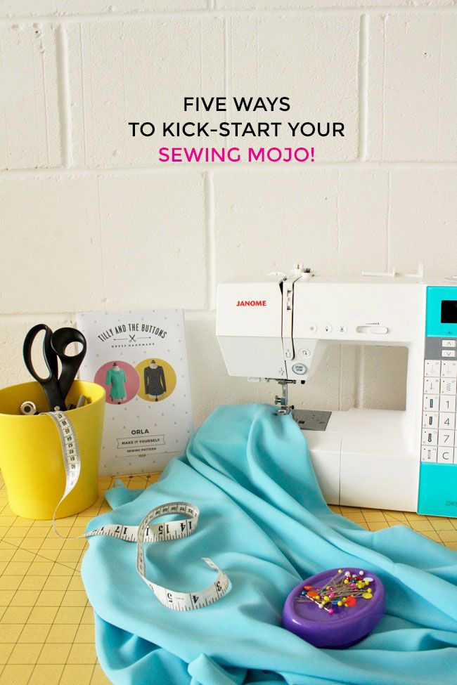 Five Ways to Kick-Start Your Sewing Mojo! | Tilly and the Buttons | Bloglovin'