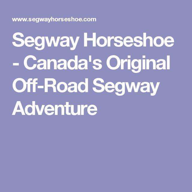 Segway Horseshoe - Canada's Original Off-Road Segway Adventure