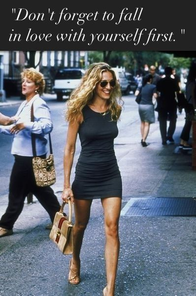 """carrie bradshaw #quotes // """"don't forget to fall in love with yourself first"""" - without a doubt. ♥"""