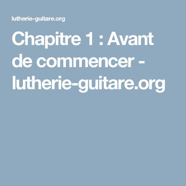 Chapitre 1 : Avant de commencer - lutherie-guitare.org