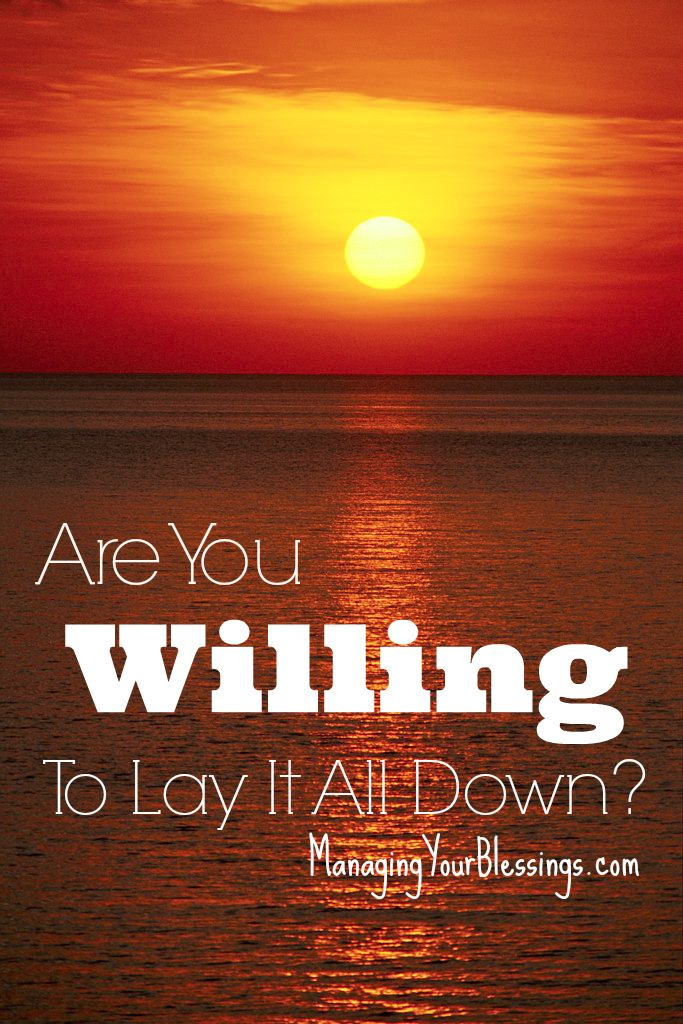 Are You Willing To Lay It All Down? :: Sometimes laying everything down for Jesus can present a challenge in our day-to-day lives. See how Carlie does this by using three simple steps! @ Managing Your Blessings