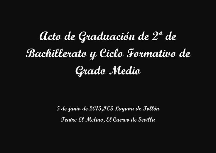 Acto de graduación de 2º de bachillerato y ciclo formativo de grado medio  Ceremonia de Graduación de 2º de Bachillerato y CFGM IES Laguna de Tollón