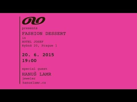 241. FASHION DESSERT: Hanuš Lamr & Marcel Holubec W. Hotel Josef Prague ...