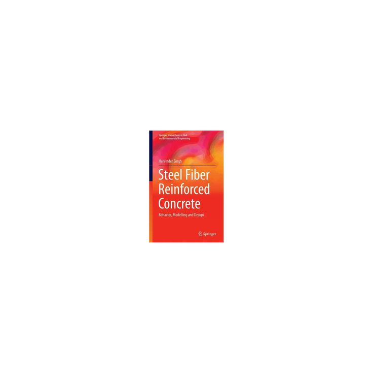 Steel Fiber Reinforced Concrete : Behavior, Modelling and Design (Hardcover) (Harvinder Singh)