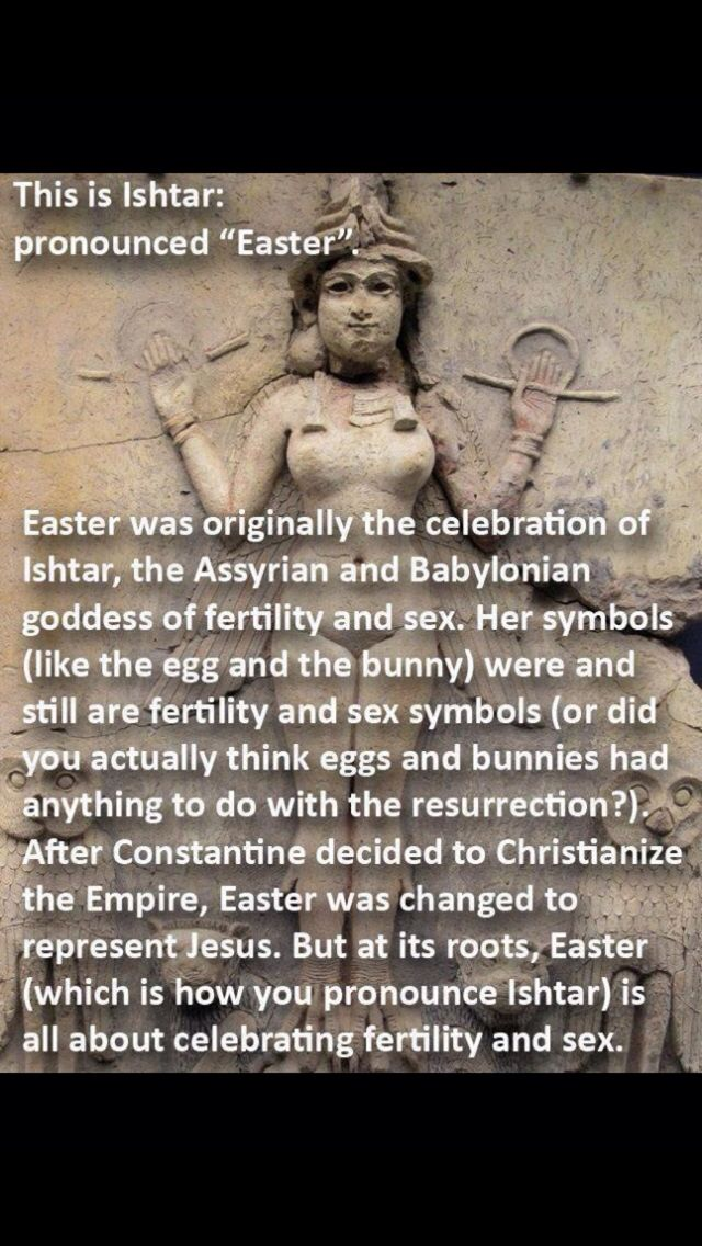 Easter origins...pagan ... made 'Christian' by Catholicism which is NOT true Christianity!