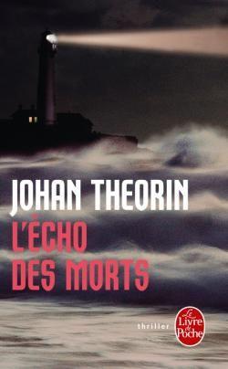 L'écho des morts de johan Théorin, Le Livre de Poche. (27/04/2012)