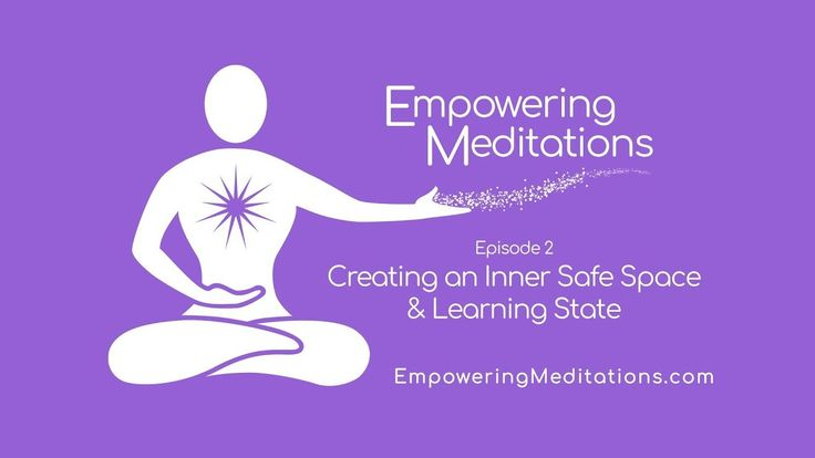 Guided Meditation to Improve Learning Abilities & Creating a Safe Space