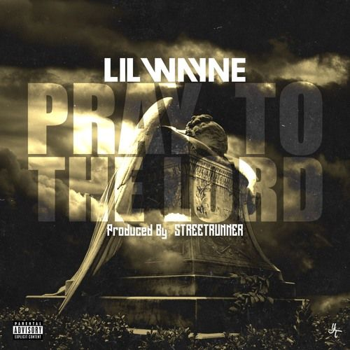 Lil Wayne - Pray To The Lord (Mastered) (Prod. By StreetRunner)