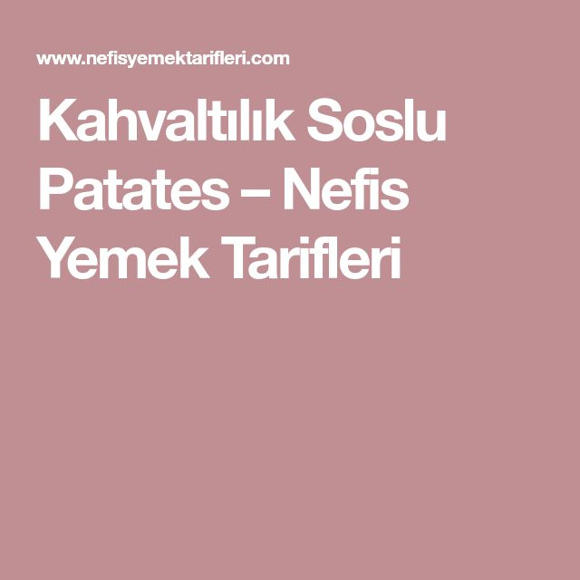 Kahvaltılık Soslu Patates – Nefis Yemek Tarifleri